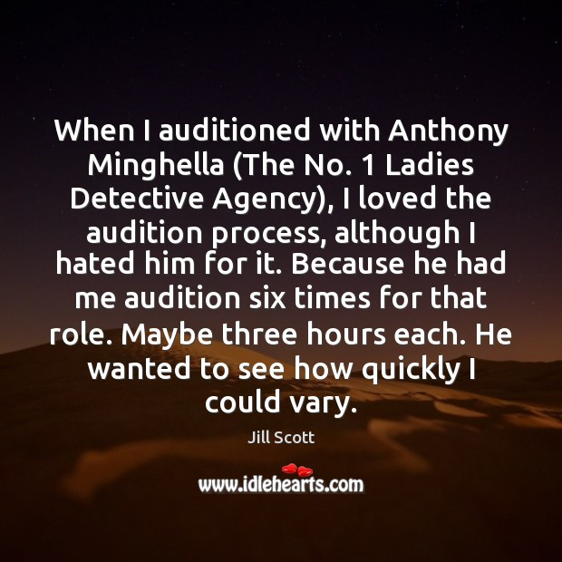 When I auditioned with Anthony Minghella (The No. 1 Ladies Detective Agency), I Image