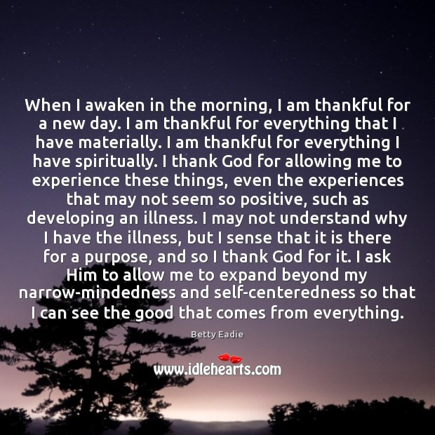 Image, When I awaken in the morning, I am thankful for a new