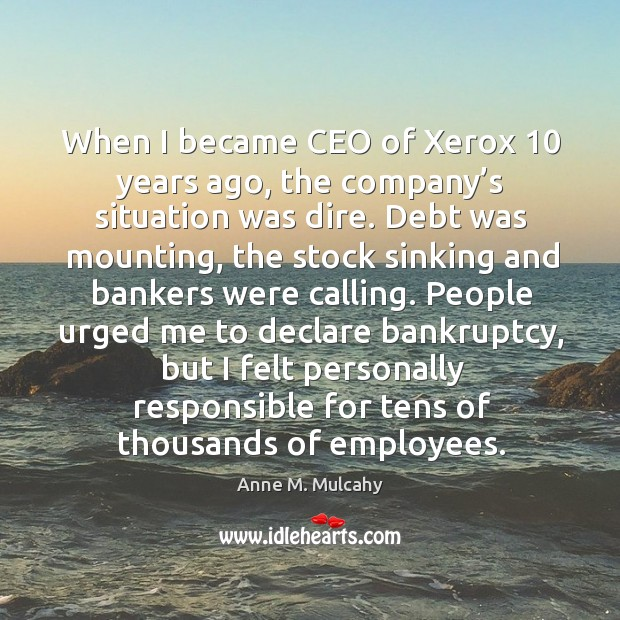 Image, When I became ceo of xerox 10 years ago, the company's situation was dire.