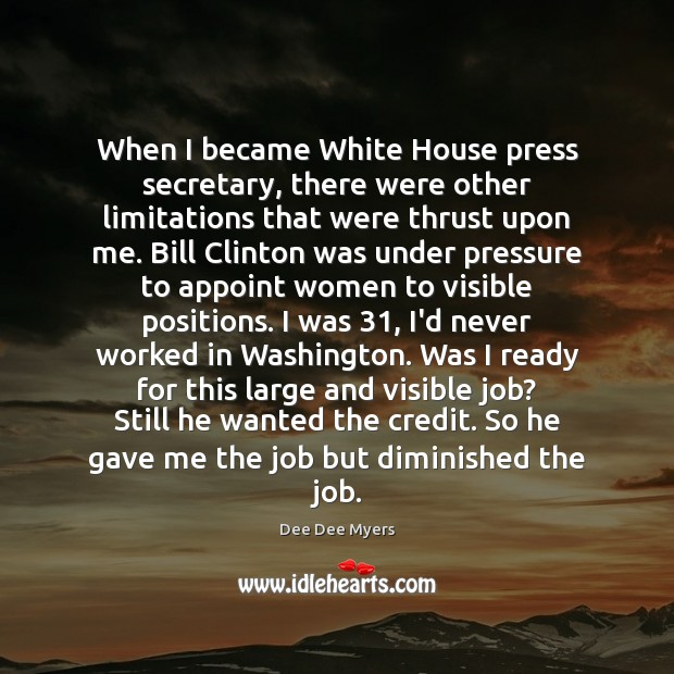 Image, When I became White House press secretary, there were other limitations that
