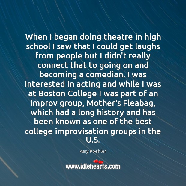 Image, When I began doing theatre in high school I saw that I
