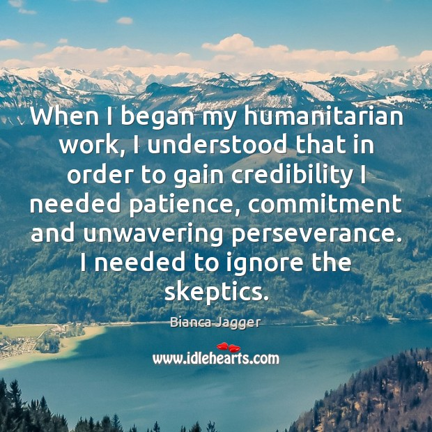 Image, When I began my humanitarian work, I understood that in order to