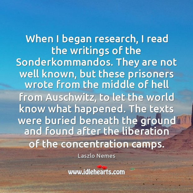 Image, When I began research, I read the writings of the Sonderkommandos. They