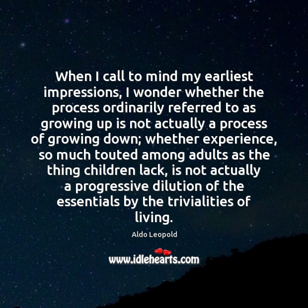 Image, When I call to mind my earliest impressions, I wonder whether the