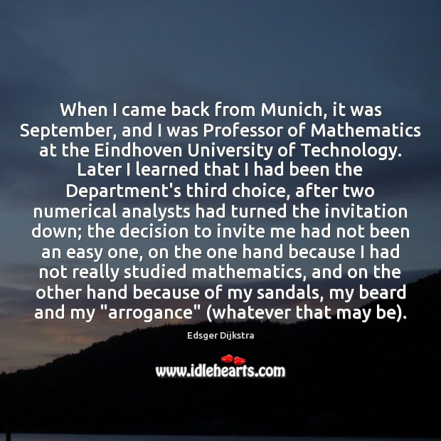 When I came back from Munich, it was September, and I was Edsger Dijkstra Picture Quote
