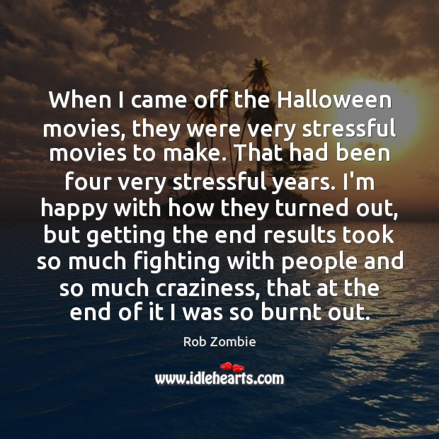 When I came off the Halloween movies, they were very stressful movies Halloween Quotes Image