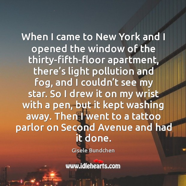 Image, When I came to new york and I opened the window of the thirty-fifth-floor apartment