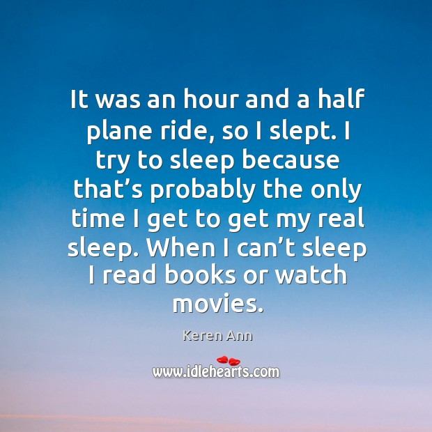 When I can't sleep I read books or watch movies. Image