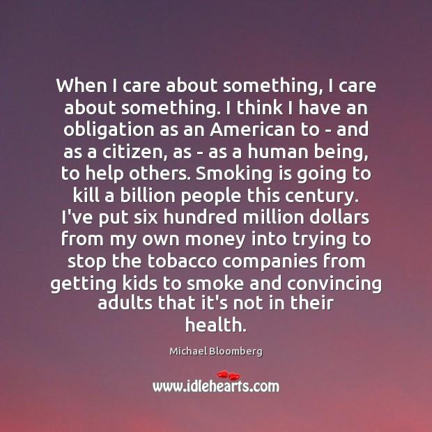 When I care about something, I care about something. I think I Smoking Quotes Image
