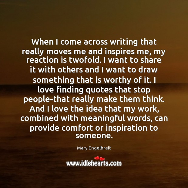 When I come across writing that really moves me and inspires me, Image