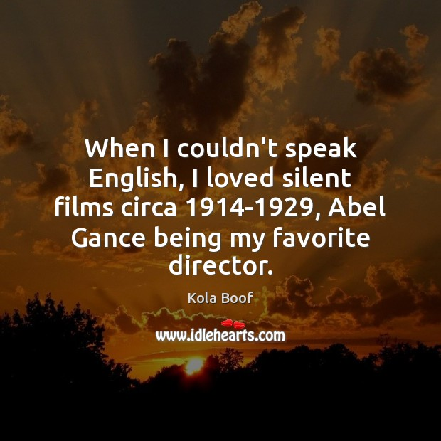 Image, When I couldn't speak English, I loved silent films circa 1914-1929, Abel