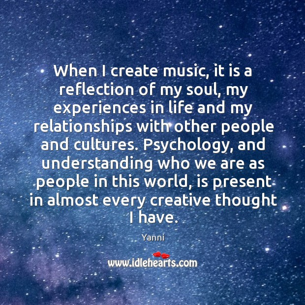 When I create music, it is a reflection of my soul, my Image