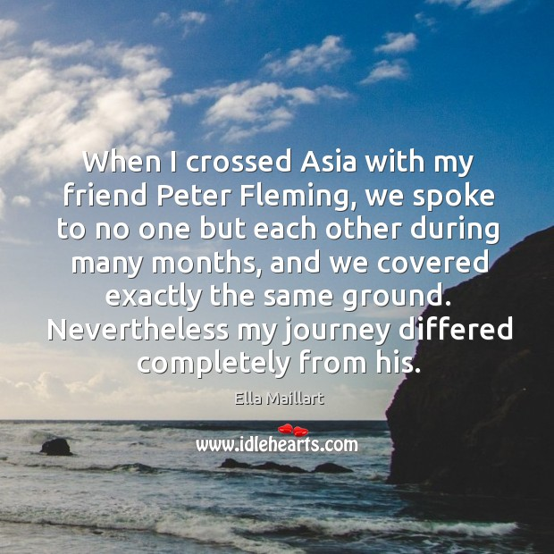 Image, When I crossed asia with my friend peter fleming, we spoke to no one but