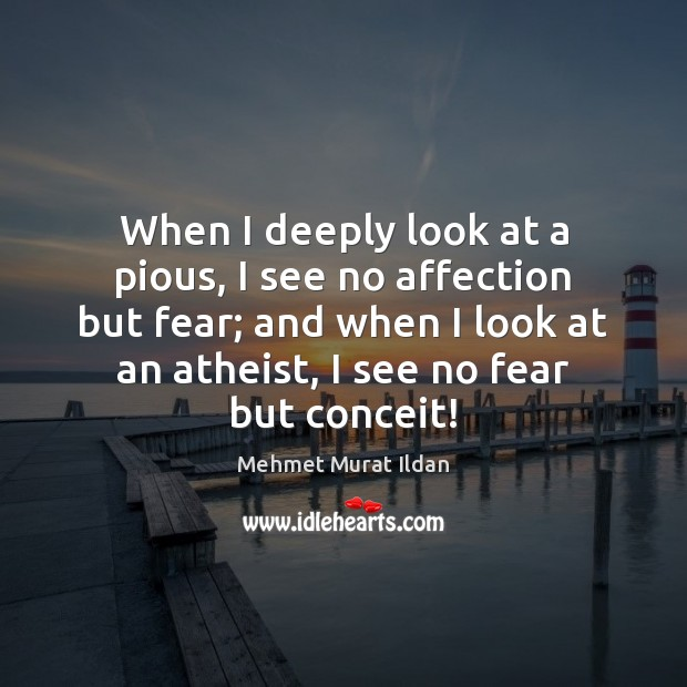 Image, When I deeply look at a pious, I see no affection but