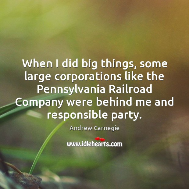 When I did big things, some large corporations like the Pennsylvania Railroad Image