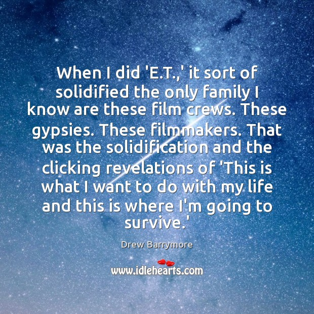 When I did 'E.T.,' it sort of solidified the only Drew Barrymore Picture Quote