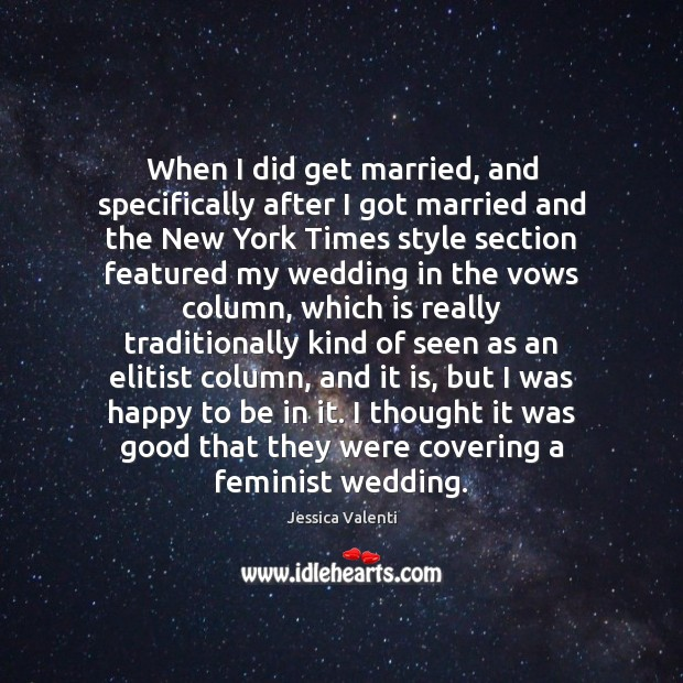 Image, When I did get married, and specifically after I got married and