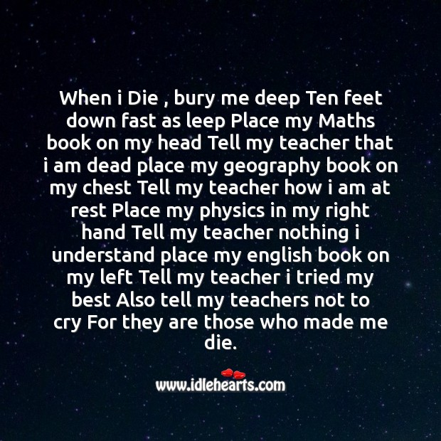 When I die , bury me deep ten feet down Funny Messages Image