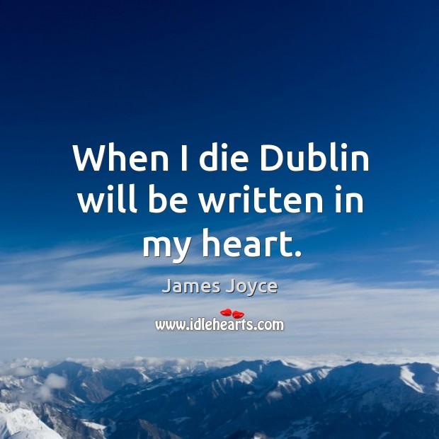 When I die dublin will be written in my heart. Image