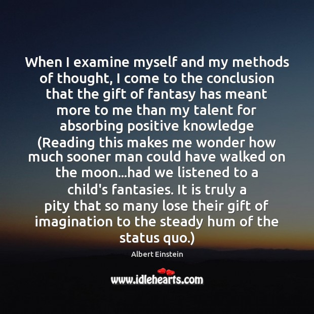 When I examine myself and my methods of thought, I come to Image
