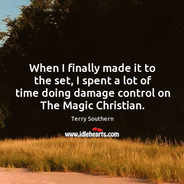 Image, When I finally made it to the set, I spent a lot of time doing damage control on the magic christian.