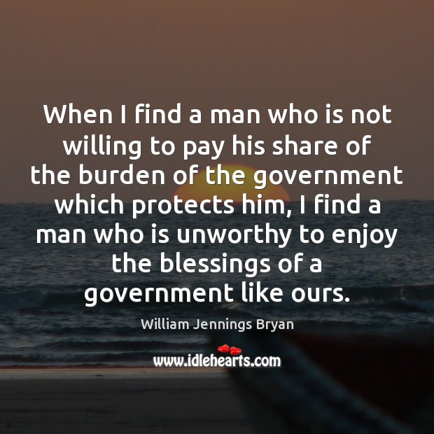 Image, When I find a man who is not willing to pay his