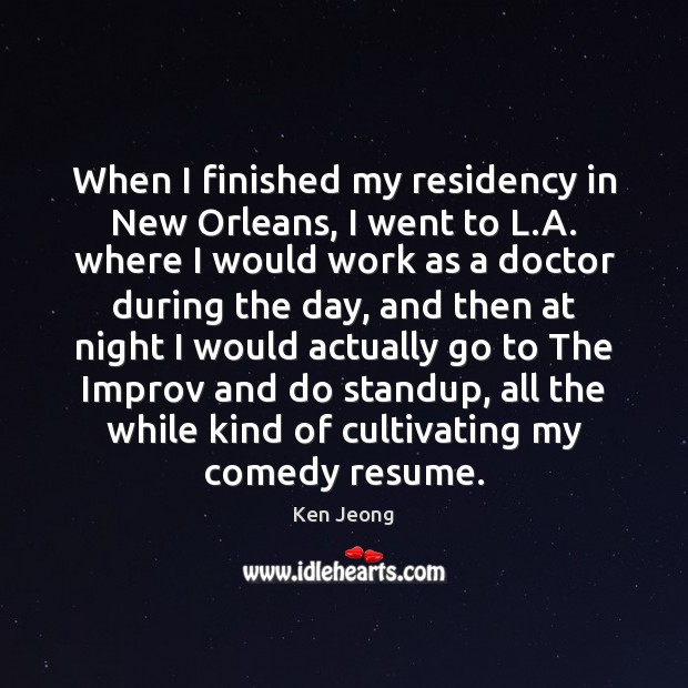 When I finished my residency in New Orleans, I went to L. Image