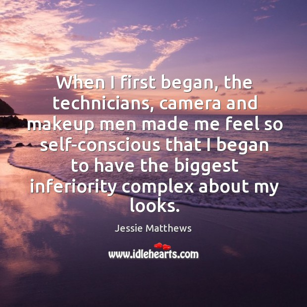 When I first began, the technicians, camera and makeup men made me feel so self-conscious Image