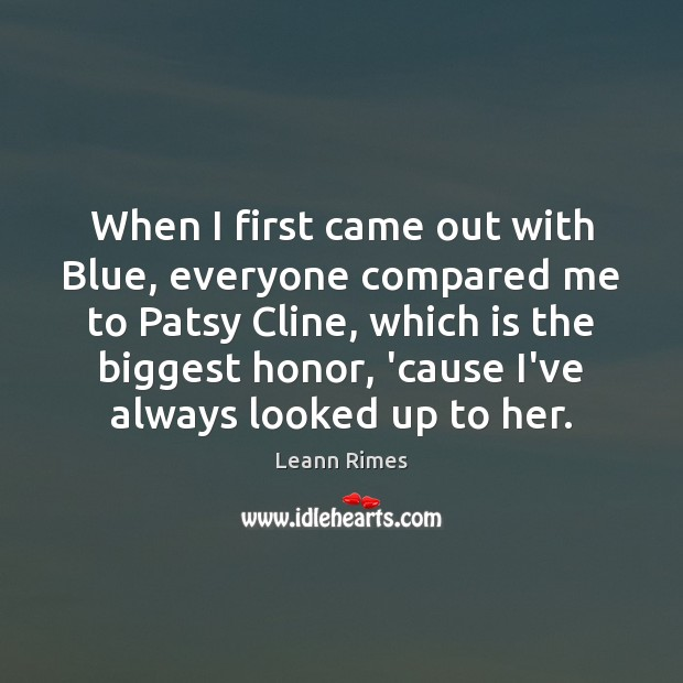 Image, When I first came out with Blue, everyone compared me to Patsy
