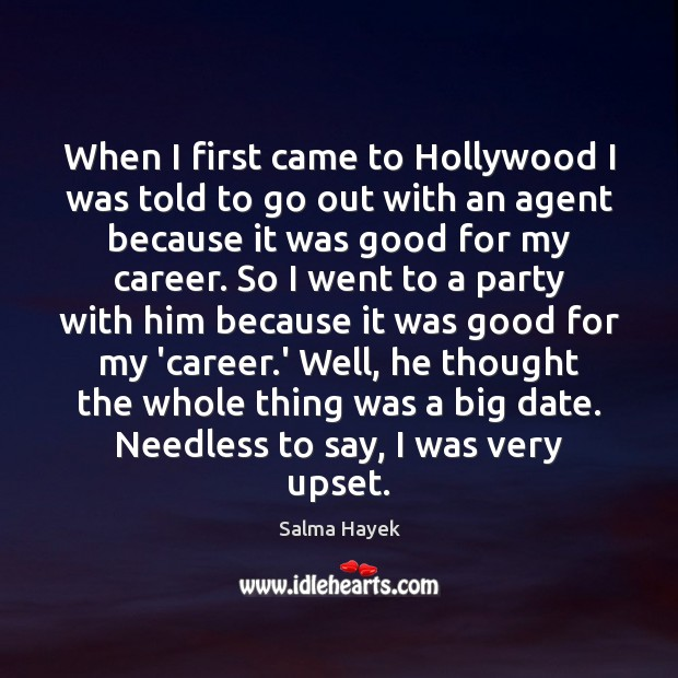 When I first came to Hollywood I was told to go out Image