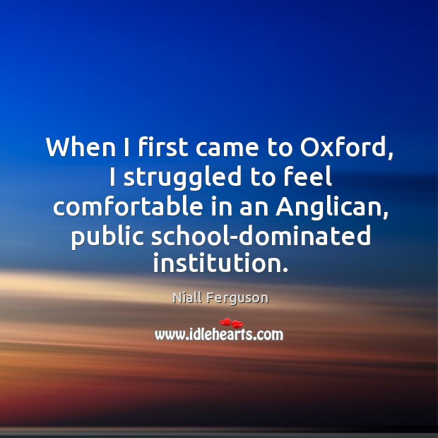 When I first came to Oxford, I struggled to feel comfortable in Image