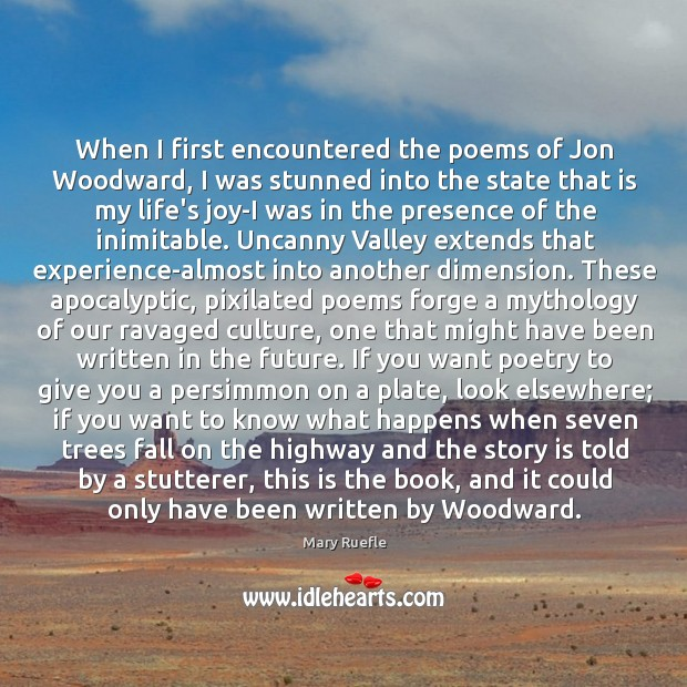 When I first encountered the poems of Jon Woodward, I was stunned Image