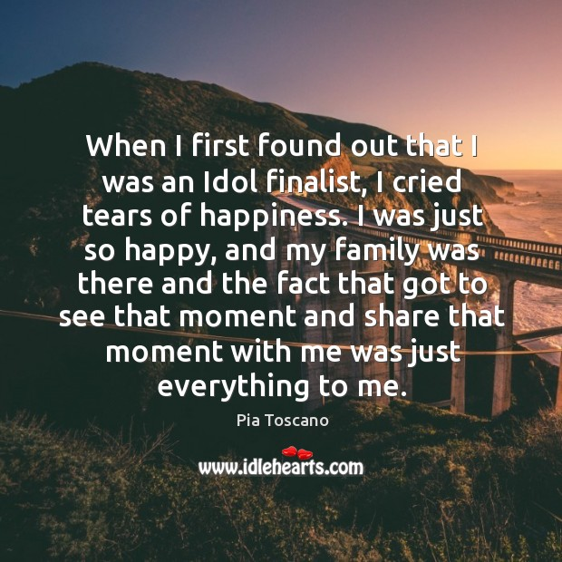 When I first found out that I was an idol finalist, I cried tears of happiness. Image