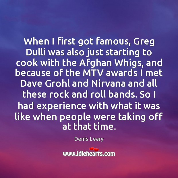 When I first got famous, Greg Dulli was also just starting to Image