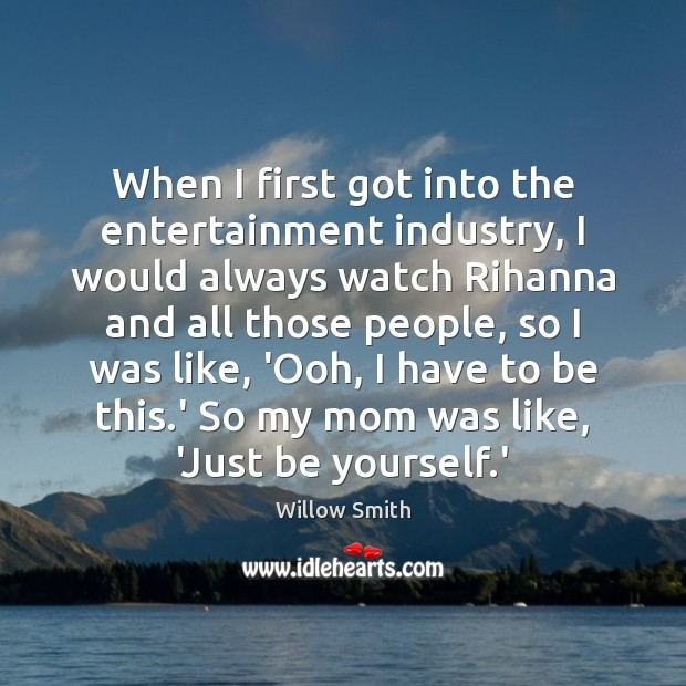 When I first got into the entertainment industry, I would always watch Image