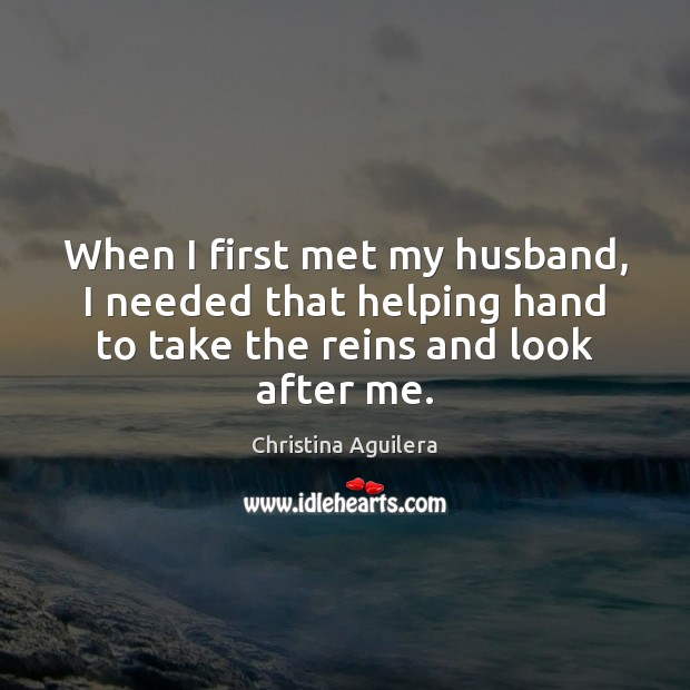 When I first met my husband, I needed that helping hand to Image