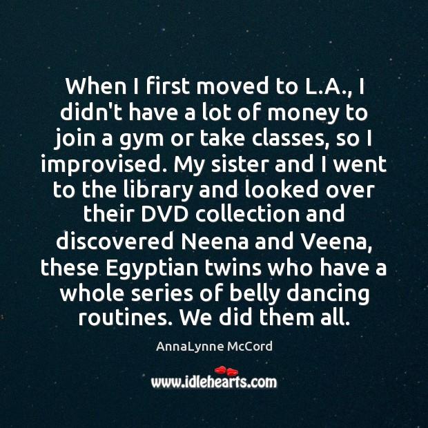 When I first moved to L.A., I didn't have a lot Image