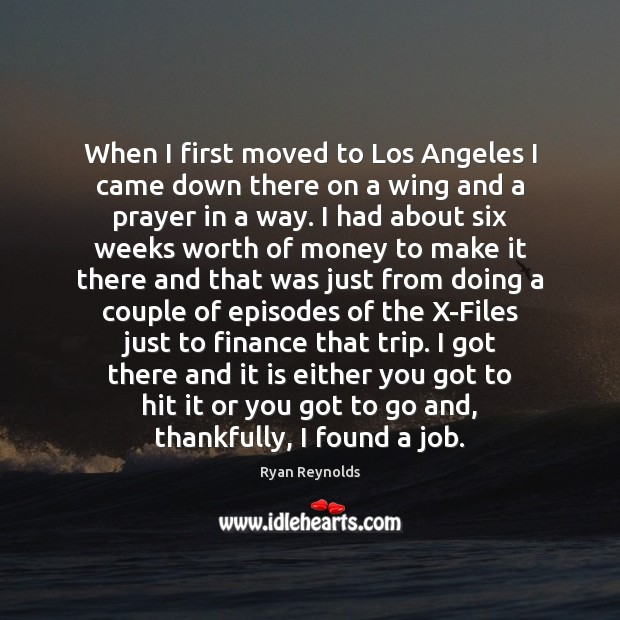 When I first moved to Los Angeles I came down there on Image