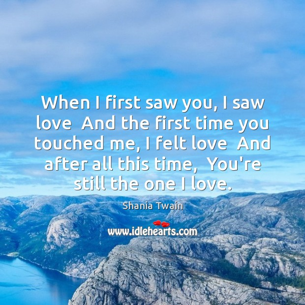 When I first saw you, I saw love  And the first time Image