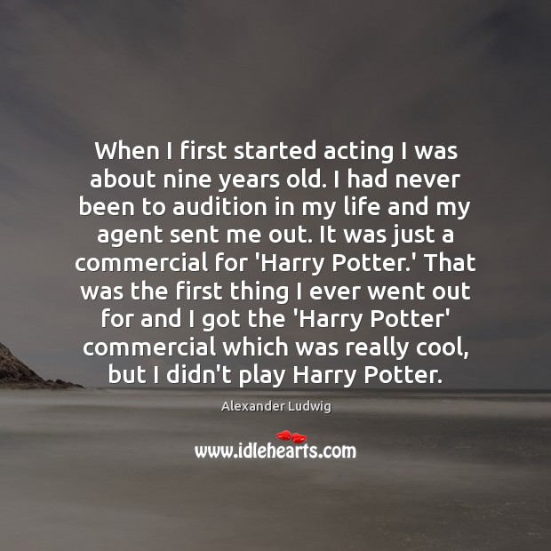 Image, When I first started acting I was about nine years old. I