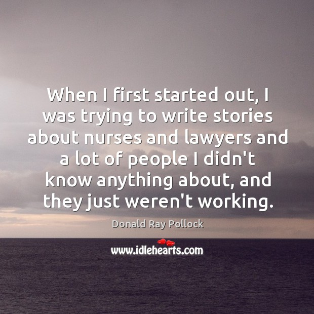 When I first started out, I was trying to write stories about Image