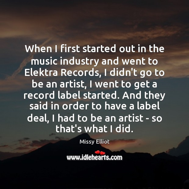 When I first started out in the music industry and went to Image