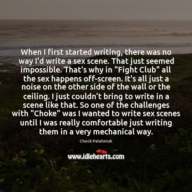 When I first started writing, there was no way I'd write a Image