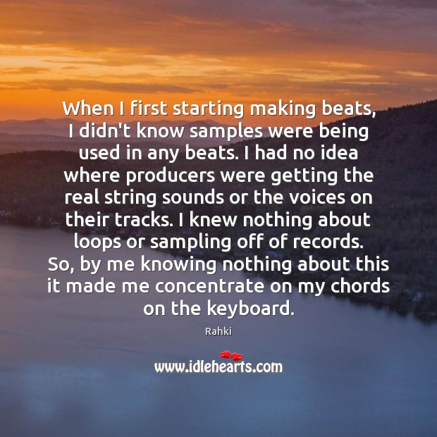 Image, When I first starting making beats, I didn't know samples were being
