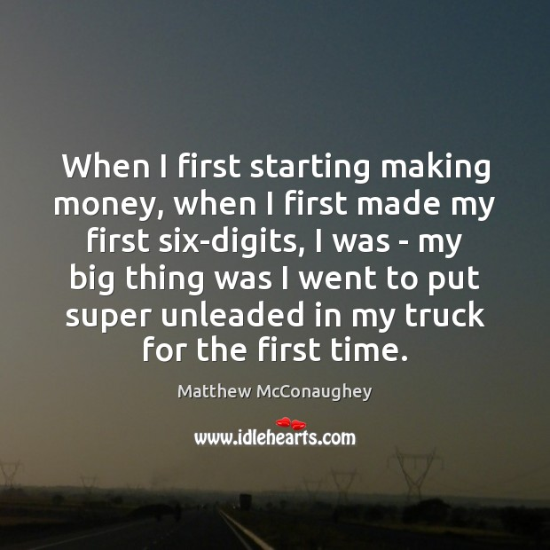 Image, When I first starting making money, when I first made my first
