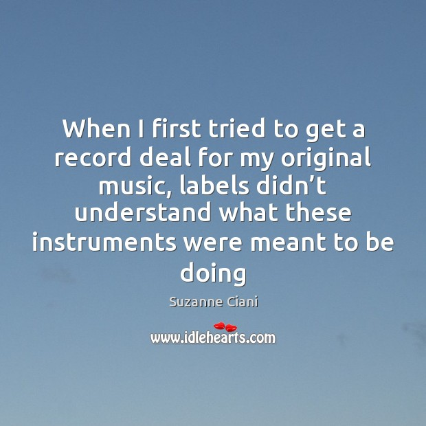 When I first tried to get a record deal for my original Image