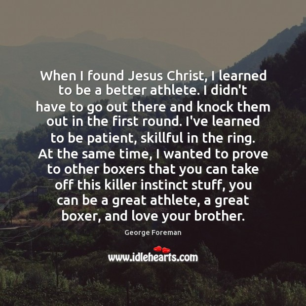 When I found Jesus Christ, I learned to be a better athlete. Image