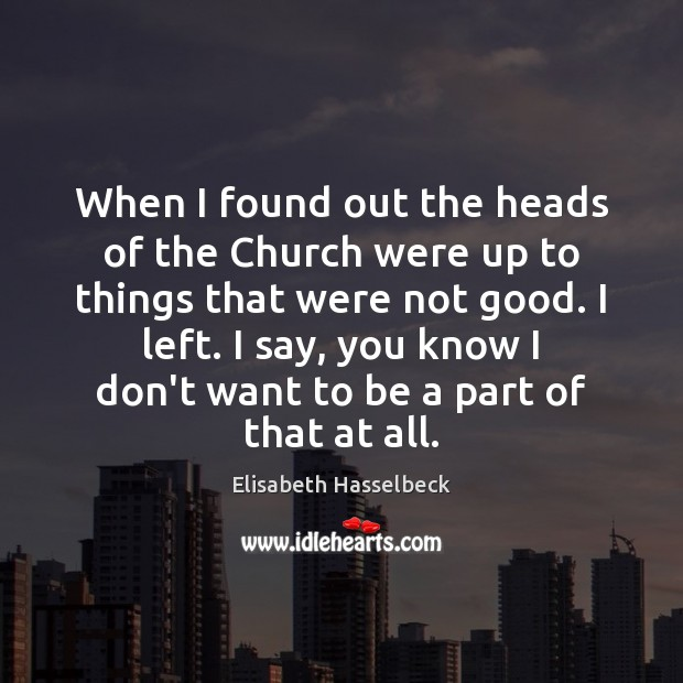 When I found out the heads of the Church were up to Image