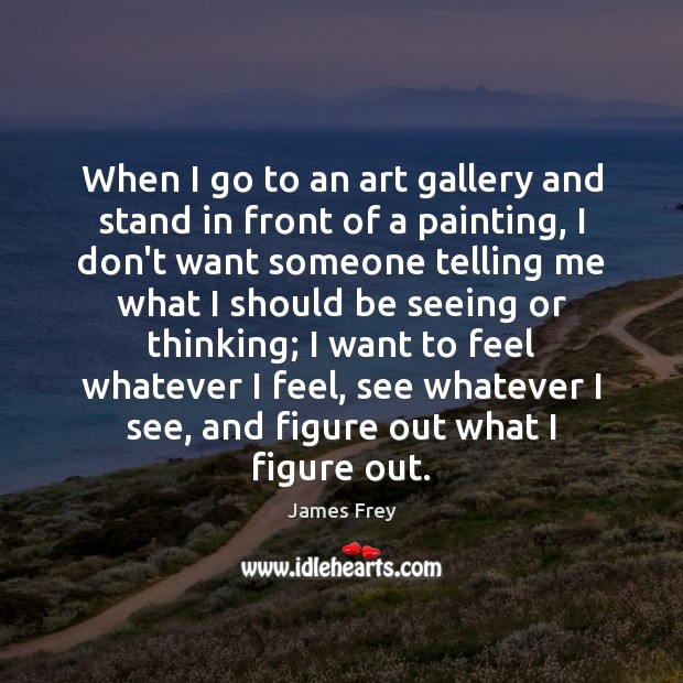 When I go to an art gallery and stand in front of Image