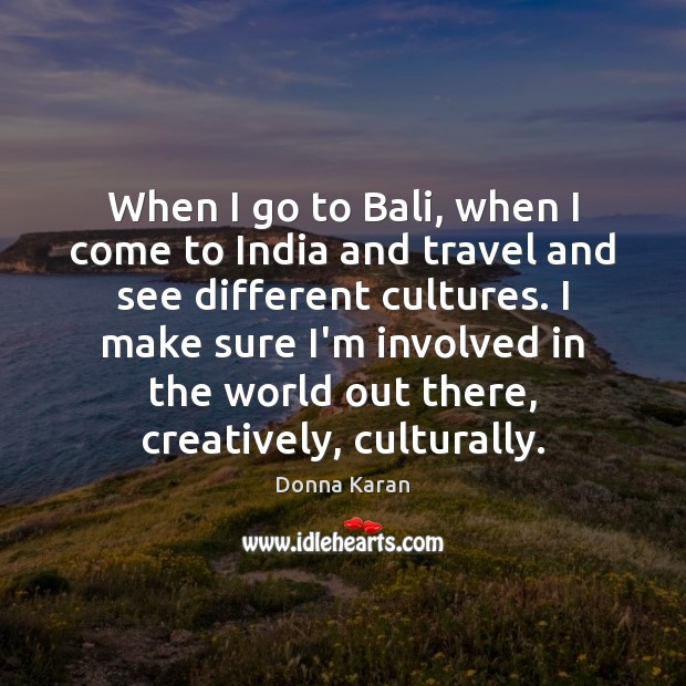 When I go to Bali, when I come to India and travel Image
